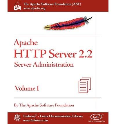 [(Apache HTTP Server 2.2 Official Documentation - Volume I. Server Administration )] [Author: Apache Software Foundation] [Apr-2010]
