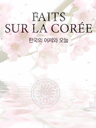 FAITS SUR LA CORÉE: Corée du Sud, Past and Present