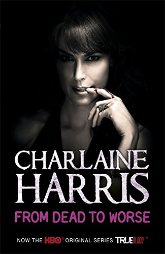 From Dead to Worse: A True Blood Novel: 8 (Sookie Stackhouse series)
