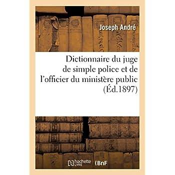 Dictionnaire du juge de simple police et de l'officier du ministère public