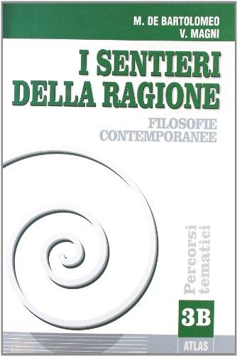 I sentieri della ragione. Tomo B: Filosofia contemporanea. Per i Licei e gli Ist. Magistrali: 3