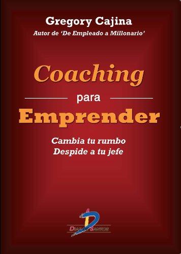 Coaching para emprender: 1 por Gregory Cajina