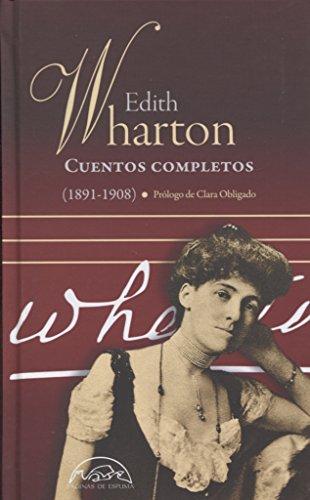 Cuentos completos Edith Wharton. 1891 - 1908 (Voces / Literatura)