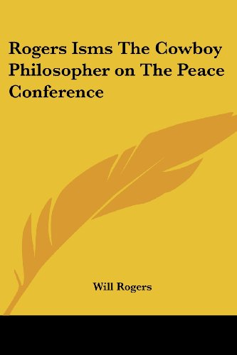 Rogers Isms: The Cowboy Philosopher on the Peace Conference