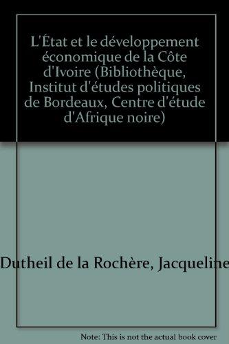 L'État et le développement économique de la Côte d'Ivoire (Bibliothèque, Institut d'études politiques de Bordeaux, Centre d'étude d'Afrique noire)
