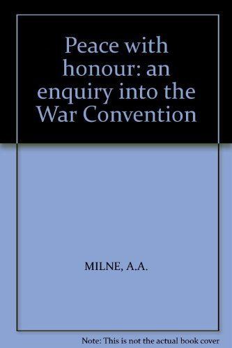 Peace with honour, An Enquiry into the War Convention