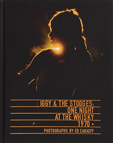 Iggy & the Stooges: One Night at the Whisky 1970 -