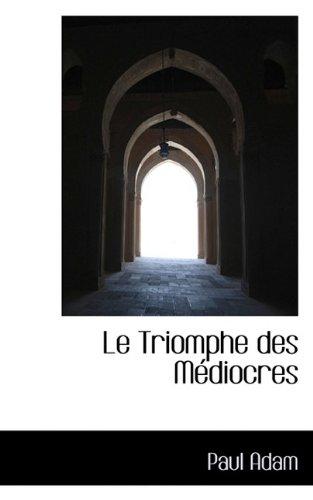 Le Triomphe des Médiocres