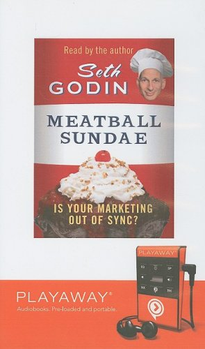 Meatball Sundae: Is Your Marketing Out of Sync? [With Headphones] (Playaway Adult Nonfiction)