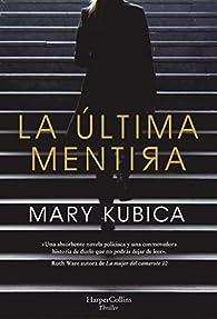 La última mentira: Un fascinante suspense psicológico par Mary Kubica