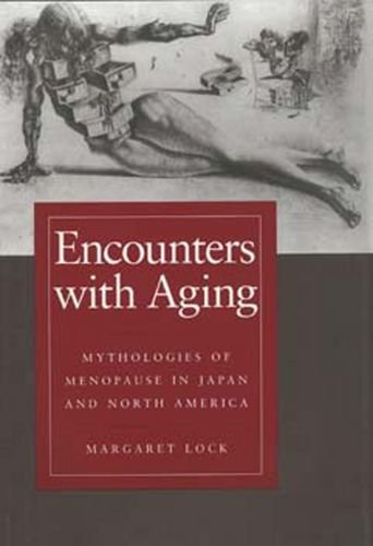 Encounters with Aging: Mythologies of Menopause in Japan and North America