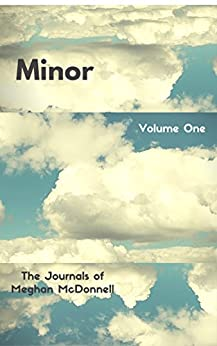 Minor: Volume One (The Journals of Meghan McDonnell Book 1) (English Edition) di [McDonnell, Meghan]