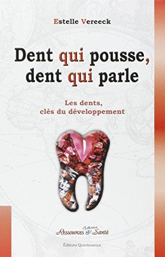 Dent qui pousse, dent qui parle. De l'enfant à l'adulte, les dents révèlent les bases de la personnalité
