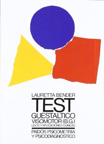 Test guestáltico visomotor: Usos y aplicaciones clínicas (B.G.) (Psicometría y Psicodiagnóstico)