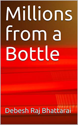 Millions from a Bottle (English Edition) -