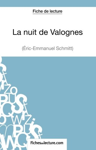 La nuit de Valognes d'Eric-Emmanuel Schmitt (Fiche de lecture): Analyse Complète De L'oeuvre