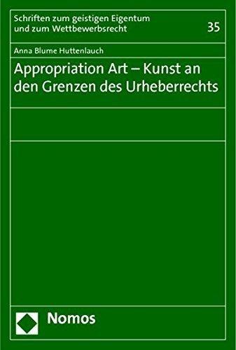 Appropriation Art - Kunst an den Grenzen des Urheberrechts (Schriften Zum Geistigen Eigentum Und Zum Wettbewerbsrecht) Blume Grenze