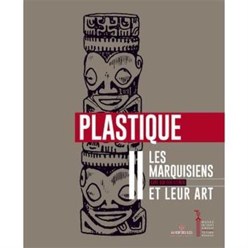 Les marquisiens et leur art : Tome 2, Le plastique