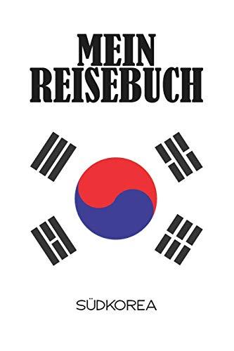 Mein Reisebuch Südkorea: Punktiertes Notizbuch mit 120 Seiten zum festhalten für Eintragungen aller Art - Reiseführer Südkorea