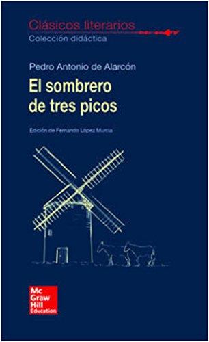 CLASICOS LITERARIOS. EL SOMBRERO DE TRES PICOS por Pedro A. De Alarcón