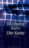 Wolfgang Kaes: Die Kette