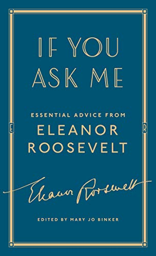 If You Ask Me: Essential Advice from Eleanor Roosevelt (English Edition)