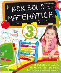 Non solo matematica. Per la 3ª classe elementare