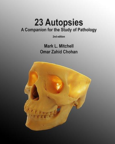 23 Autopsies: A Companion For The Study Of Pathology por Mark Mitchell epub
