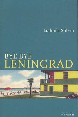 Bye bye Leningrad par Ludmila Shtern