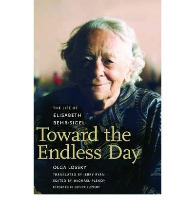 Olga Lossky - [ TOWARD THE ENDLESS DAY: THE LIFE