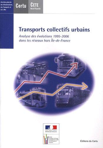 Transports collectifs urbains : Analyse des évolutions 1995-2006 dans les réseaux hors Ile-de-France