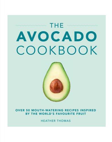 The Avocado Cookbook por Heather Thomas