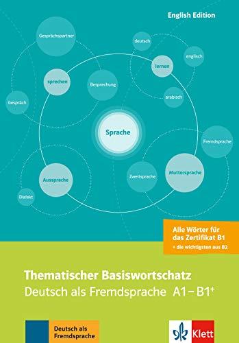 Thematischer Basiswortschatz: Deutsch als Fremdsprache A1-B1+. Mit Übersetzungen und Erläuterungen auf Englisch