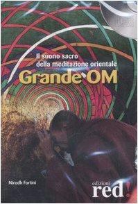 Grande OM. Il suono sacro della meditazione orientale. CD Audio