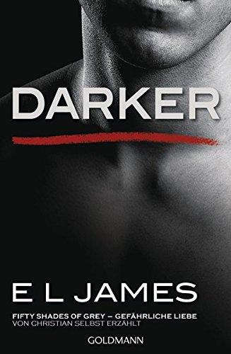 Buchcover Darker - Fifty Shades of Grey. Gefährliche Liebe von Christian selbst erzählt: Band 2 - Fifty Shades of Grey aus Christians Sicht erzählt 2 - Roman