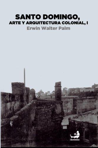Santo Domingo, arte y arquitectura colonial, Vol. I