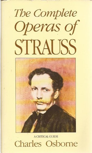 Complete Operas of Strauss by Charles Osbourne (1995-03-17)