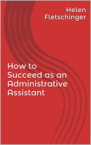 How to Succeed as an Administrative Assistant (English Edition)