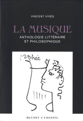 La musique : Anthologie littéraire et philosophique par Vincent Vivès