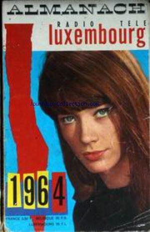 ALMANACH RADIO TELE LUXEMBOURG du 01/01/1964 - ALMANACH 1694 FRANCAISE HARDY