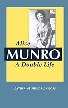 Alice Munro: A Double Life par [Ross, Catherine Sheldrick]