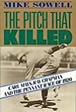 The Pitch That Killed by Sowell, Mike (1991) Paperback