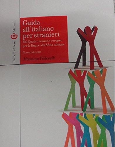 Guida all'italiano per stranieri. Dal Quadro comune europeo per le lingue alla Sfida salutare
