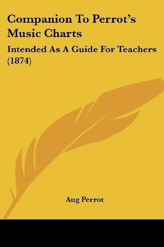 Companion to Perrot's Music Charts: Intended as a Guide for Teachers (1874)