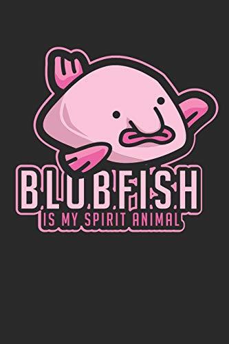 Blobfish Is My Spirit Animal: Notizbuch / Tagebuch / Heft mit Linierten Seiten. Notizheft mit Linien, Journal, Planer für Termine oder To-Do-Liste.