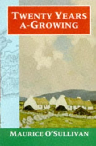 Twenty Years A-Growing (Oxford Paperbacks) by Maurice O'Sullivan (1983-02-17)