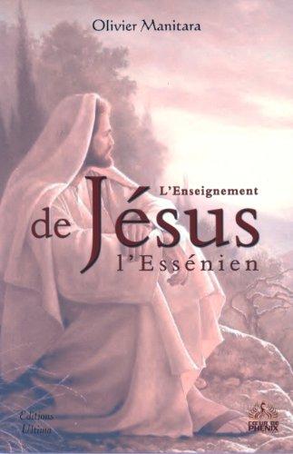 L'enseignement de Jésus l'Essénien : 12 exercices d'éveil et de libération par Olivier Manitara