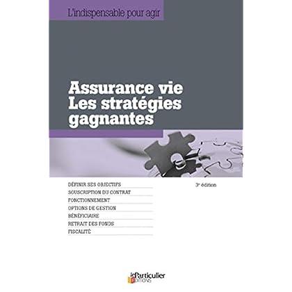 Assurance vie : Les stratégies gagnantes, définir ses objectifs, souscription du contrat, fonctionnement, options de gestion, bénéficiaire, retrait des fonds, fiscalité