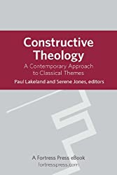 Constructive Theology: A Contemporary Approach To Classical Themes, With Cd-Rom