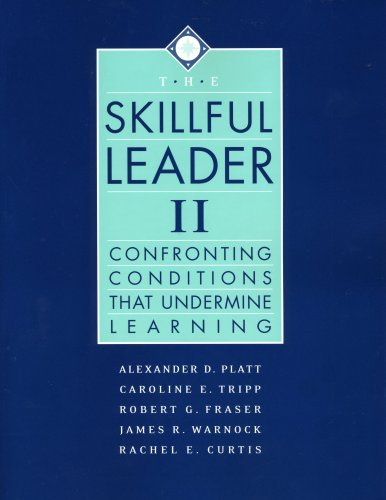 The Skillful Leader II: Confronting Conditions That Undermine Learning by Alexander D. Platt (2008-01-01)